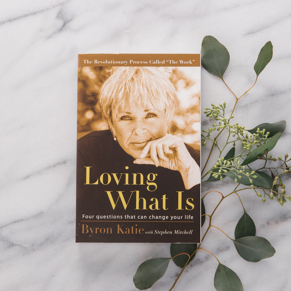 Loving What Is by Byron Katie