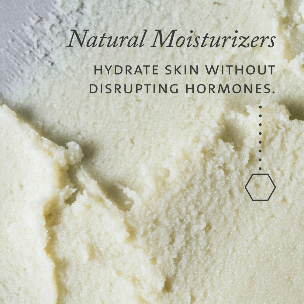 Natural moisturizers hydrate skin without disrupting hormones.