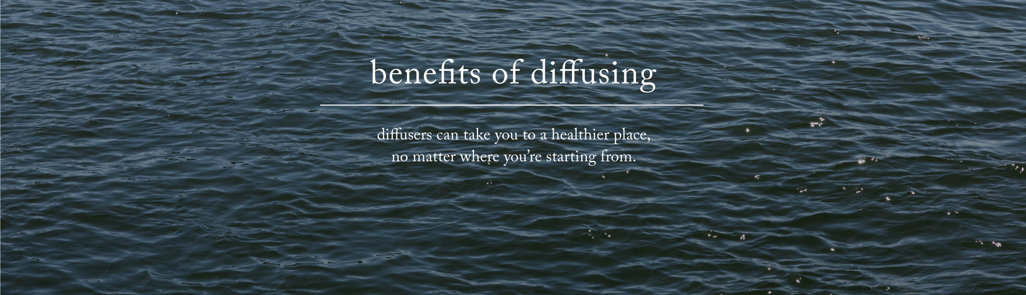Benefits of Diffusing