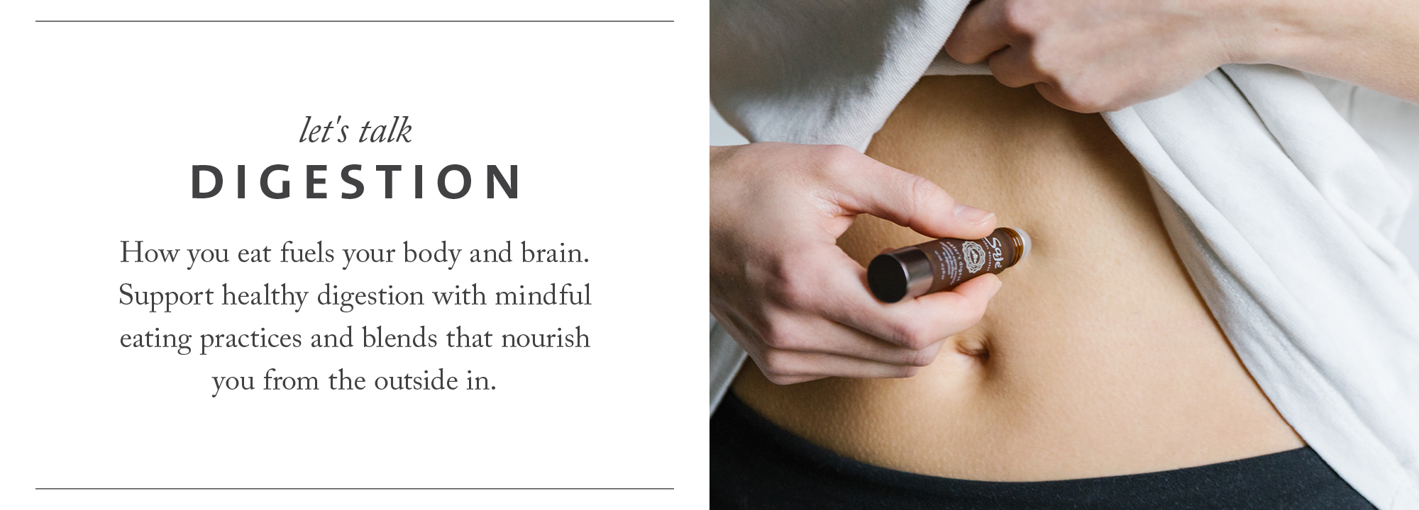 Calm your tummy troubles with our 100% natural remedies for an upset stomach. Shop Saje essential oil blends for digestion: roll-ons, teas and after-meal kits.