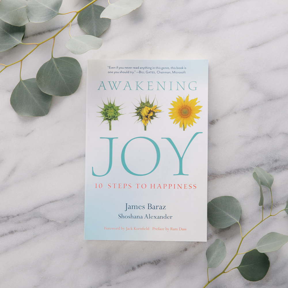 Awakening Joy: 10 Steps to Happiness by James Baraz & Shoshana Alexander