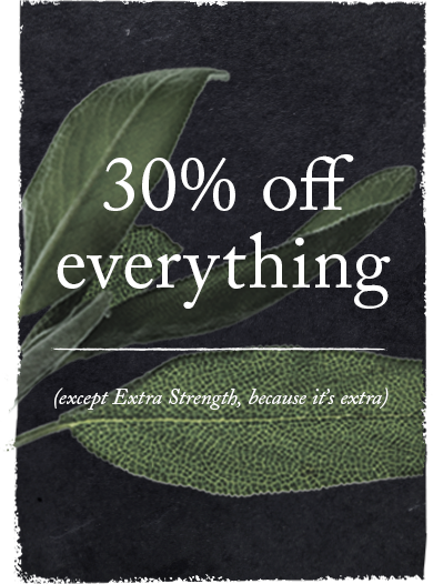 30% off everything except Extra Strength, because it's extra