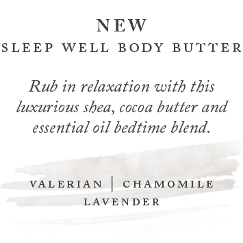 new sleep well body butter rub in relaxation with luxurious shea and cocoa butter and a soothing bedtime essential oil blend