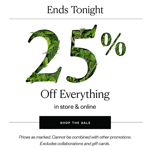 25% Off Ends Tonight Shop the Sale