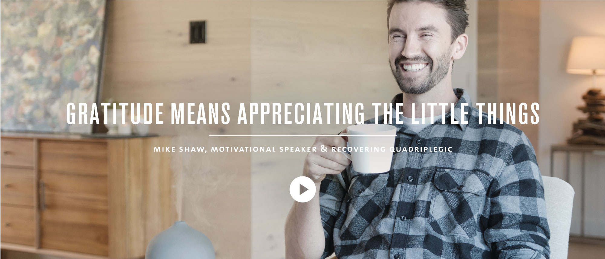 For Mike Shaw, gratitude means appreciating the little things