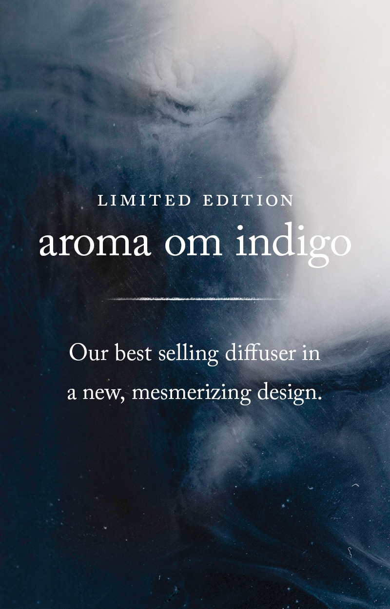 Limited Edition Aroma Om Indigo, our best selling diffuser in a new, mesmerizing design